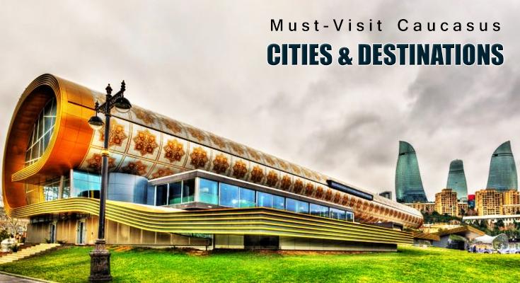 Caucasus Cities & Destinations