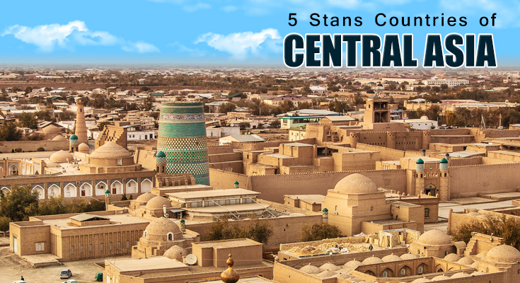 5 Stans Countries of Central Asia