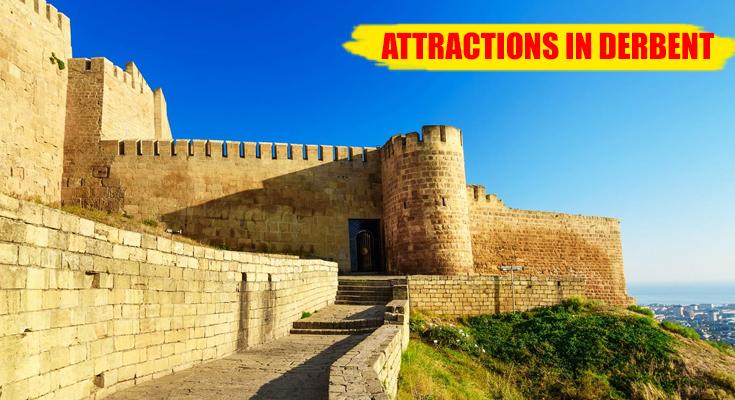 Attractions in Derbent