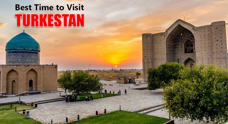 Best Time to Visit Turkestan