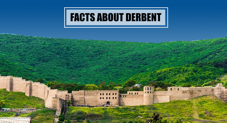 Facts about Derbent