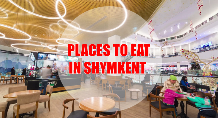 Places to Eat in Shymkent