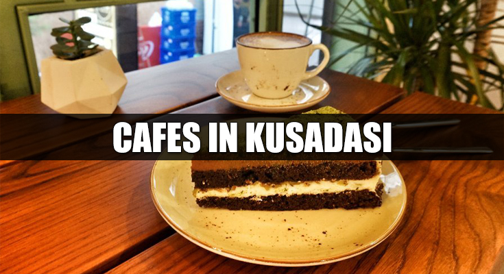 Cafes in Kusadasi