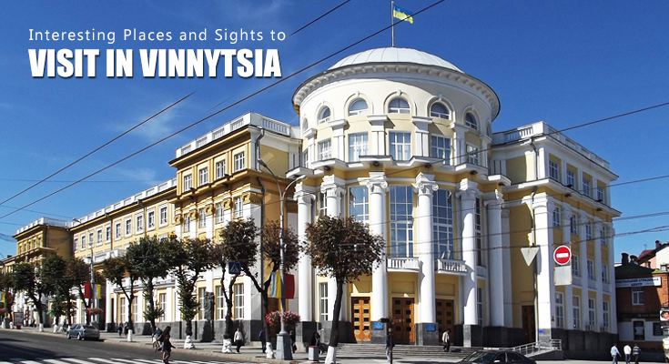 Interesting Places to Visit in Vinnytsia