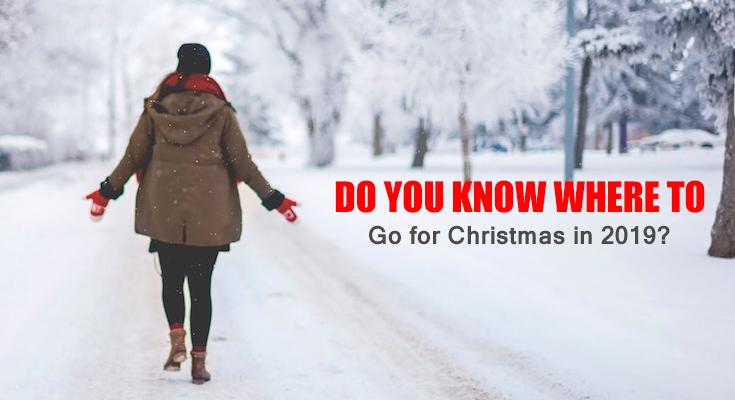 Where to Go for Christmas 2019